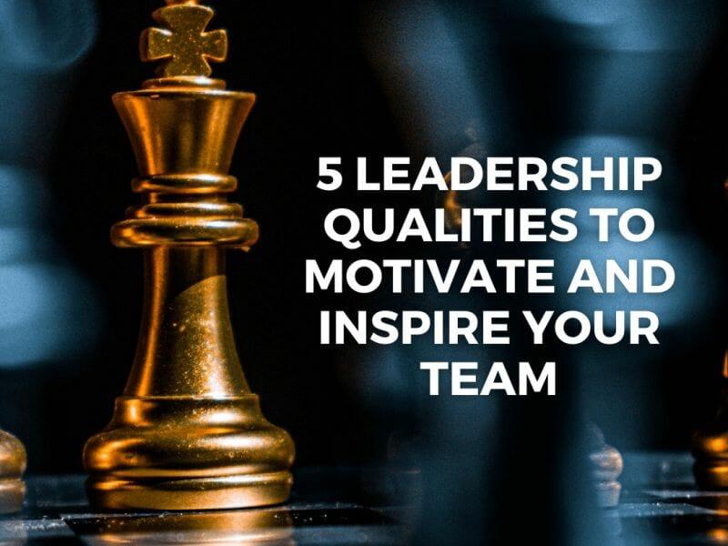 5 leadership qualities