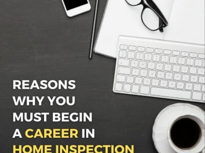 Reasons Why You Must Begin A Career In Home Inspection