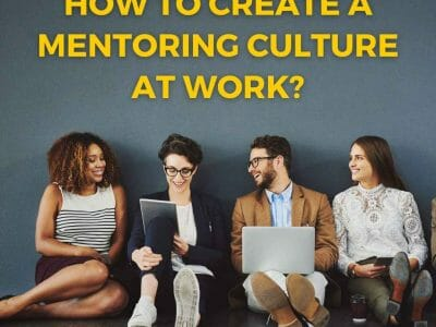 How to Create a Mentoring Culture at Work?