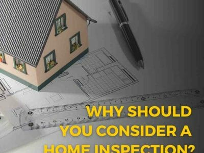 Why should you consider a home inspection?
